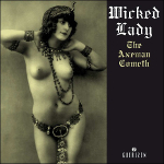 Wicked Lady - The Axeman Cometh (1969-1972)