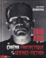 100 ans et plus de cinéma fantastique et de science-fiction (Jean-Pierre Andrevon, 2013)